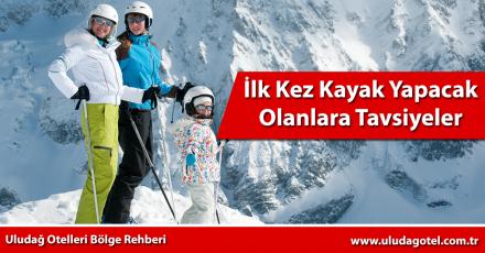 ilk kez kayak yapacak olanlara tavsiyeler